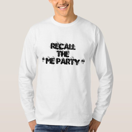 """Recall The """" Me Party """" T-Shirt"""