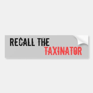 Recall the Taxinator Bumper Stickers