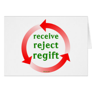 Receive Reject Regift Greeting Cards