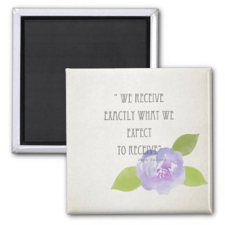 RECEIVE WHAT WE EXPECT TO RECEIVE PURPLE FLORAL MAGNET