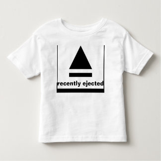 Recently ejected toddler t-shirt