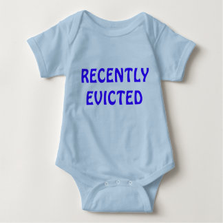 Recently Evicted infant creeper, funny tee humor