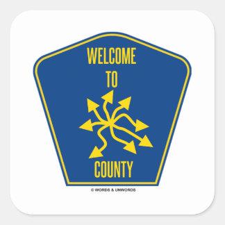 Recepción al condado del caos (humor de la muestra pegatina cuadrada