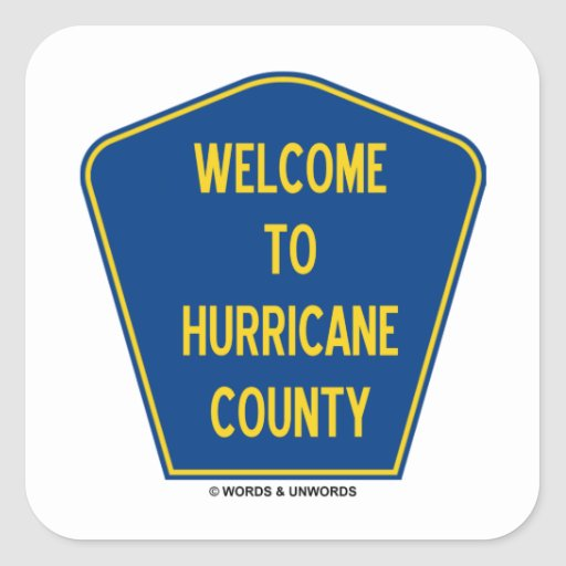 Recepción al condado del huracán (humor de la calcomanía cuadradas personalizada