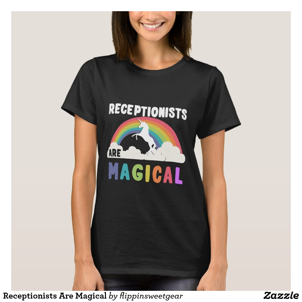 Receptionists Are Magical T-Shirt - Best Selling Long-Sleeve Street Fashion Shirt Designs