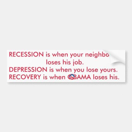 Recession Depression Recovery Car Bumper Sticker