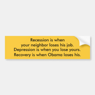 Recession Depression Recovery Obama Bumper Sticker