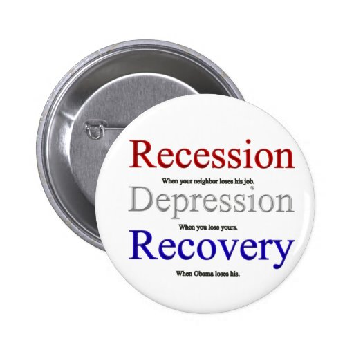 Recession Depression Recovery Pinback Buttons