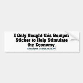 Recession Humor Bumper Sticker Car Bumper Sticker