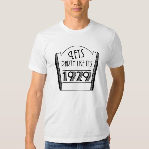 Recession - Lets party like it's 1929 - Funny Tee