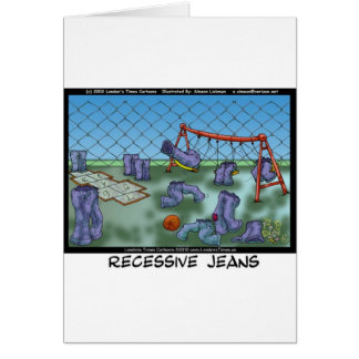 Recessive Jeans Funny Gifts Tees & Collectibles Greeting Cards