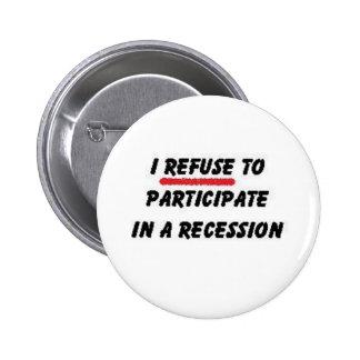 rechace participar en la recesión pin redondo de 2 pulgadas