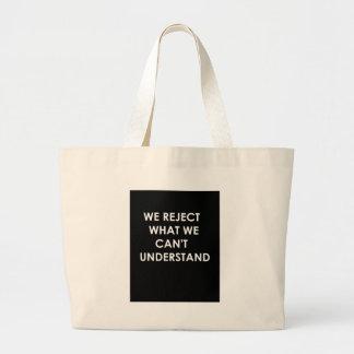 Rechazamos lo que no podemos entender bolsa tela grande