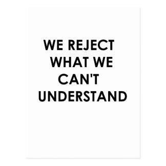 Rechazamos lo que no podemos entender postal