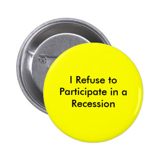 Rechazo participar en una recesión pin redondo de 2 pulgadas