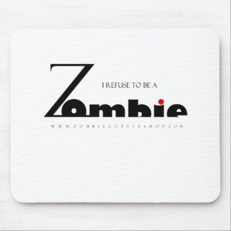 Rechazo ser un zombi alfombrillas de ratones