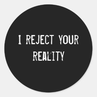 Rechazo su realidad pegatinas redondas