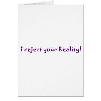 rechazo su realidad tarjeta de felicitación