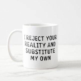 Rechazo su realidad tazas de café