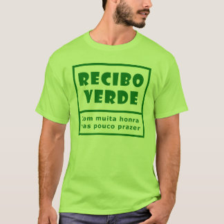 Recibos Verdes T-Shirt