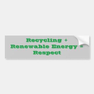 Reciclaje + Energía renovable = respecto Pegatina Para Auto