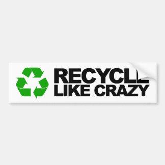 Recicle como loco etiqueta de parachoque