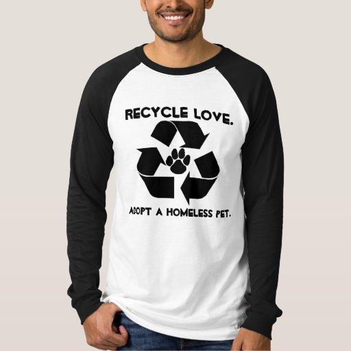 Recicle el AMOR., adopte a un mascota sin hogar.  Remeras