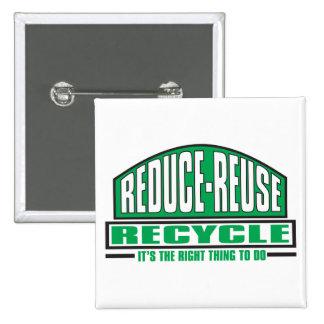 Recicle, la cosa correcta pin cuadrada 5 cm