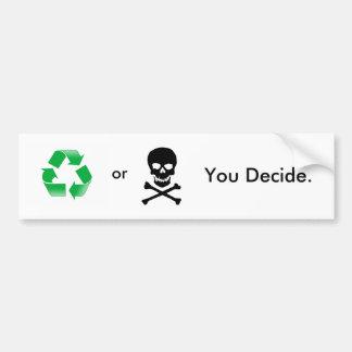 Recicle o muerte Usted decide a la pegatina para Pegatina De Parachoque
