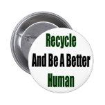 Recicle y sea un mejor ser humano pin