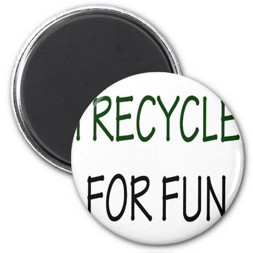Reciclo para la diversión imán para frigorifico