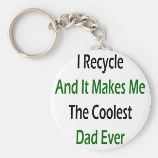 Reciclo y me hace al papá más fresco nunca llavero redondo tipo pin