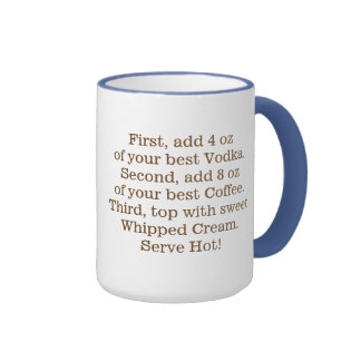 Recipe for Great Cofffee: Vodka Ringer Mug