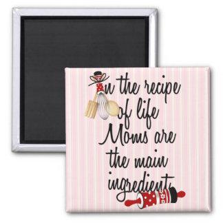 Recipe of Life Moms are Main Ingredient Magnet