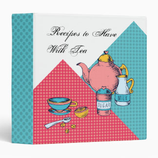 Recipes to Have With Tea 3 Ring Binders