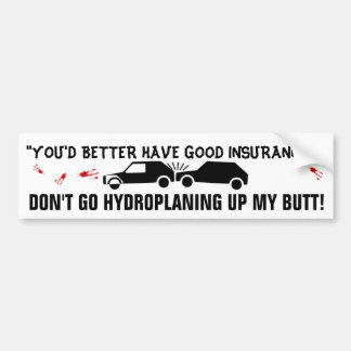 RECKLESS DRIVERS KID HYDROPLANING ACCIDENTS BUMPER STICKER