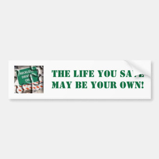 reckless puzzle, The Life You Save May be Your ... Bumper Sticker