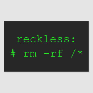 Reckless: rm -rf Funny Nerd Sticker