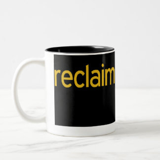 Reclaim - black Two-Tone coffee mug