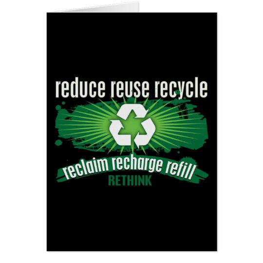 Reclaim, Recharge and Recycle Card