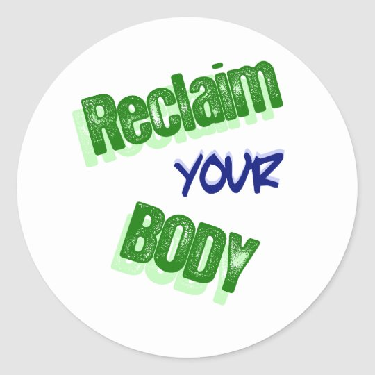 Reclaim Your Body Classic Round Sticker