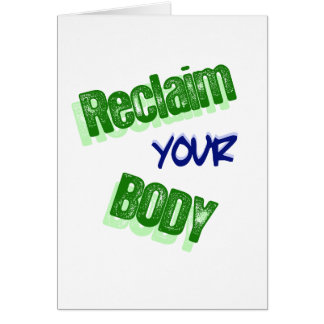 Reclaim Your Body Greeting Card