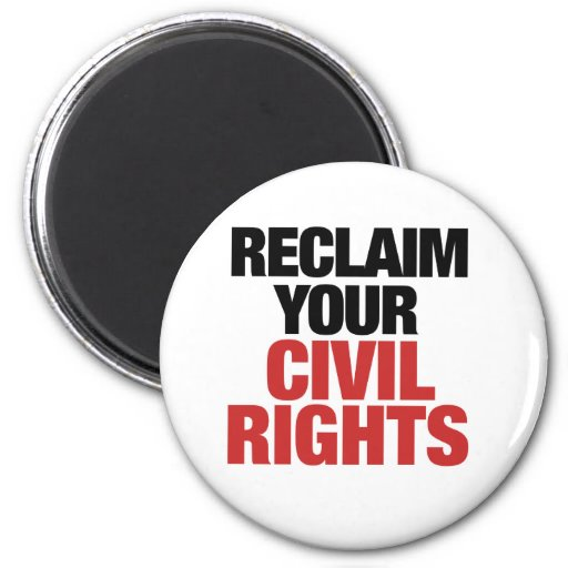 Reclaim your Civil Rights 2 Inch Round Magnet