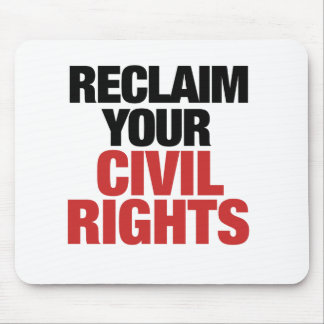 Reclaim your Civil Rights Mouse Pad