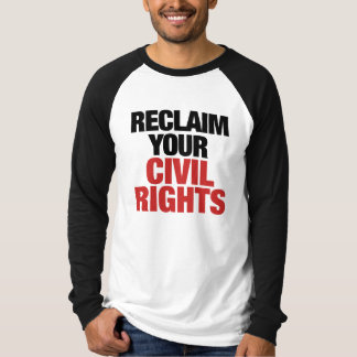 Reclaim your Civil Rights T-shirt