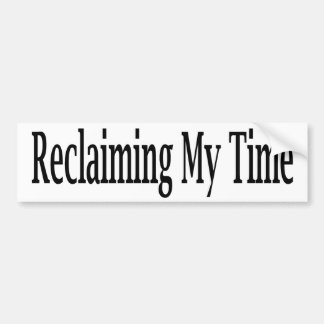 Reclaiming My Time Bumper Sticker