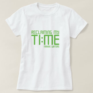 """Reclaiming my time."" - Maxine Waters T-Shirt"