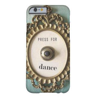 Reclame caso del iPhone de la danza Funda De iPhone 6 Barely There