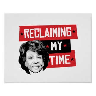 Reclaming My Time - Maxine Waters - Poster