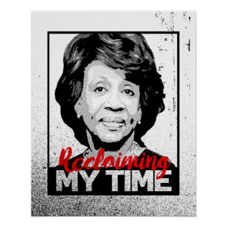 RECLAMING MY TIME - Maxine Waters Propaganda Stick Poster